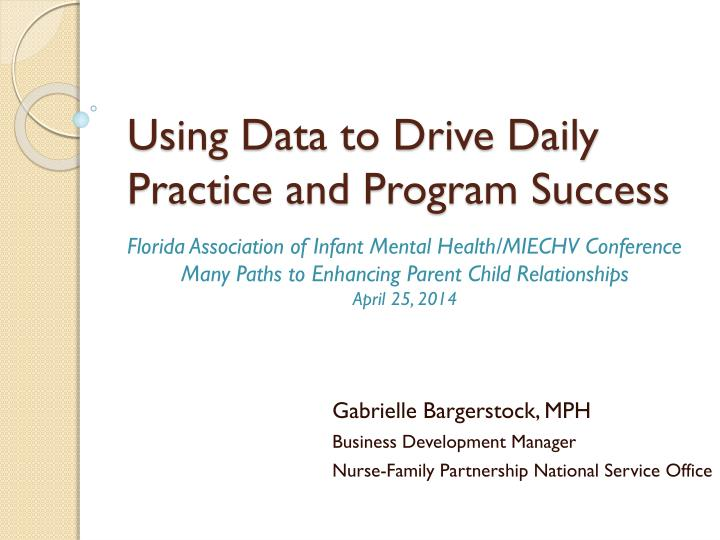 using data to drive daily practice and program success