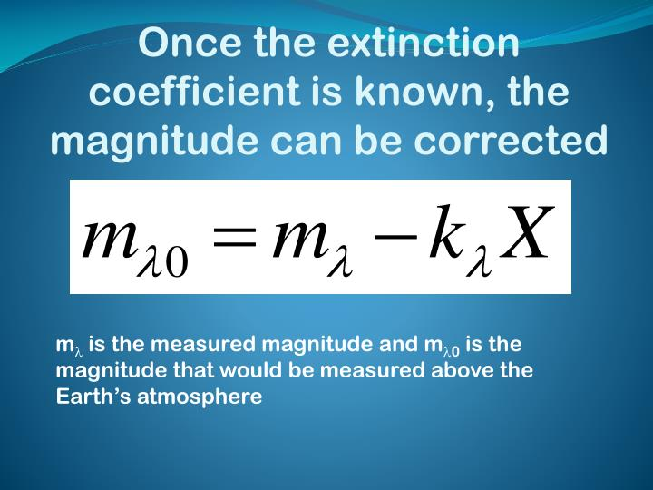 Once the extinction coefficient is known, the magnitude can be corrected