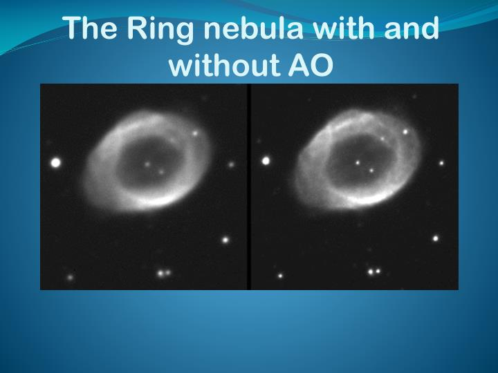The Ring nebula with and without AO