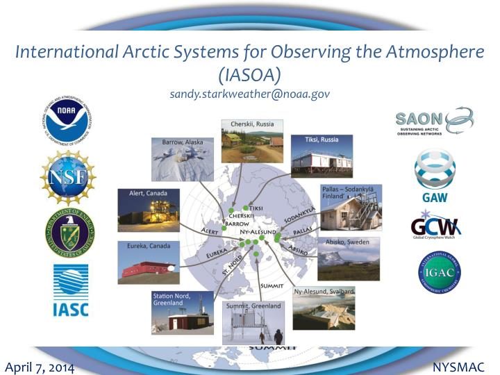 International arctic systems for observing the atmosphere iasoa sandy starkweather@noaa gov