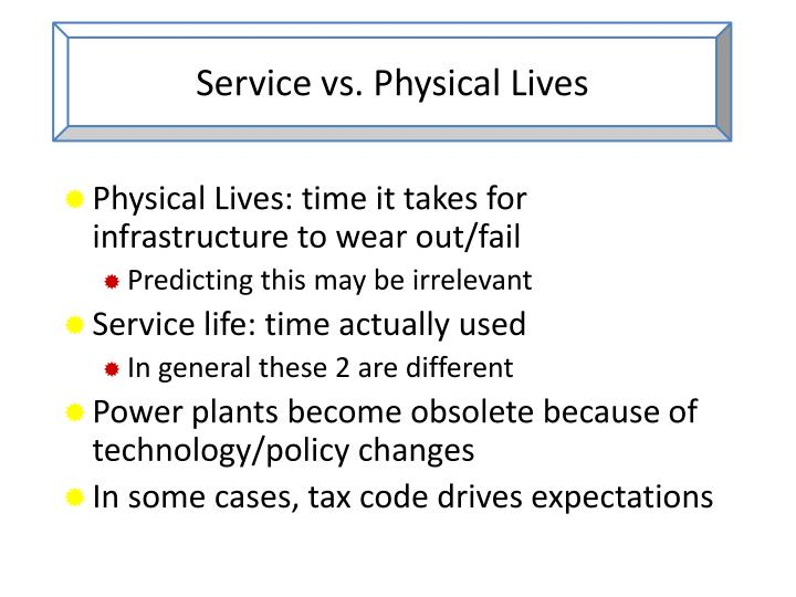 Service vs. Physical Lives