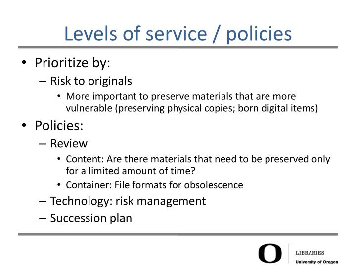 Levels of service / policies