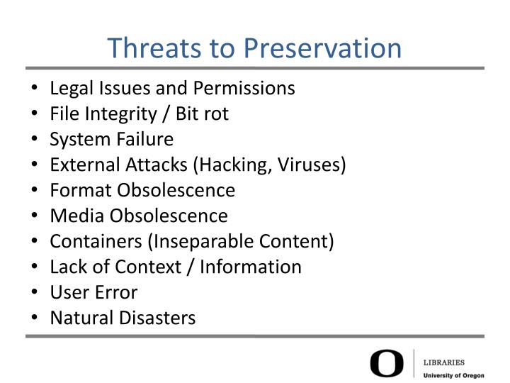 Threats to Preservation