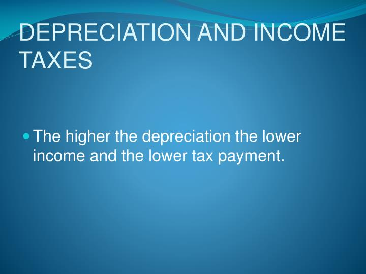 DEPRECIATION AND INCOME TAXES