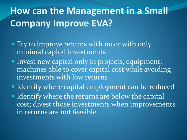 How can the Management in a Small Company Improve EVA?