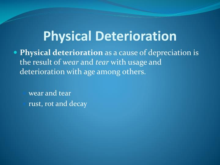 Physical Deterioration