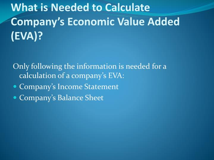 What is Needed to Calculate Company's Economic Value Added (EVA)?