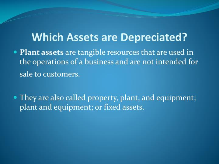 Which Assets are Depreciated?