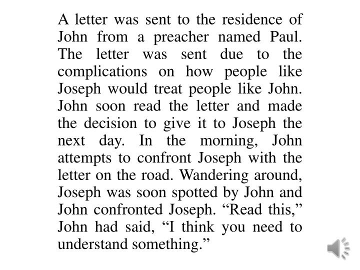 A letter was sent to the residence of John from a preacher named Paul. The letter was sent due to th...