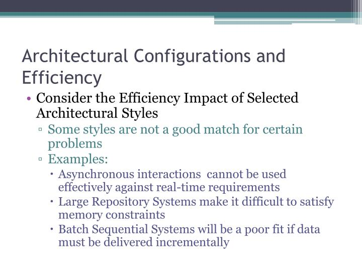 Architectural Configurations and Efficiency