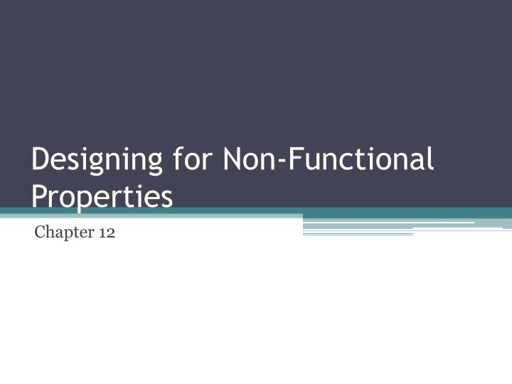 Designing for non functional properties