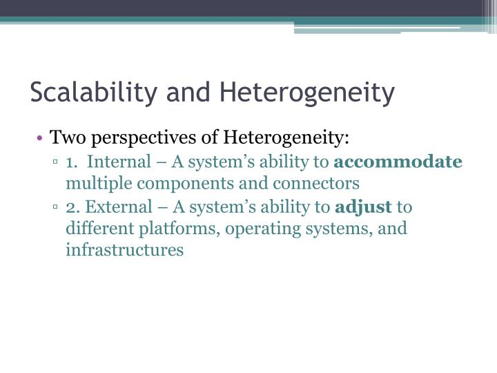 Scalability and Heterogeneity