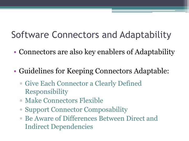 Software Connectors and Adaptability