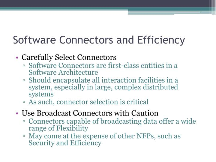 Software Connectors and Efficiency