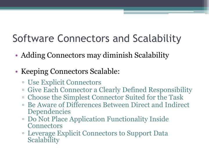 Software Connectors and Scalability