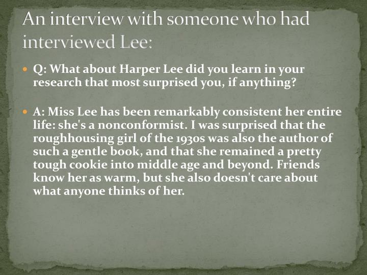 An interview with someone who had interviewed Lee: