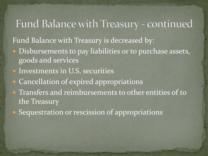 Fund Balance with Treasury - continued