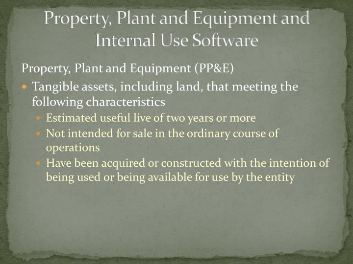 Property, Plant and Equipment and Internal Use Software