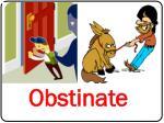 obstinate