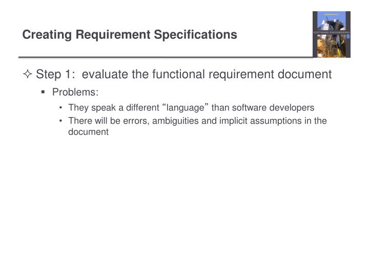 Step 1:  evaluate the functional requirement document