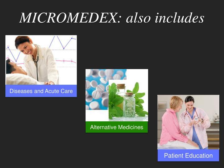 MICROMEDEX: also includes