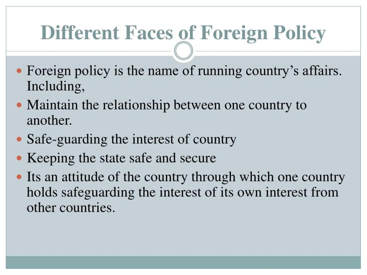 Different Faces of Foreign Policy
