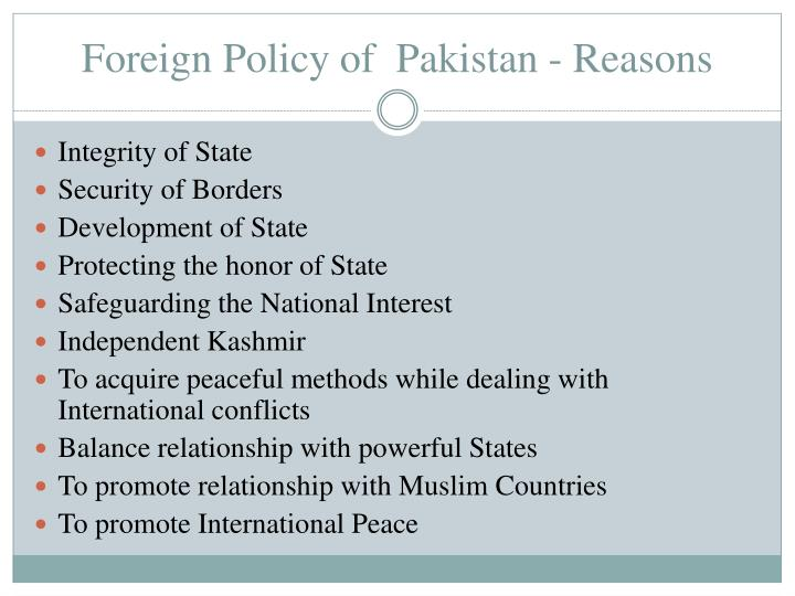 Foreign Policy of  Pakistan - Reasons