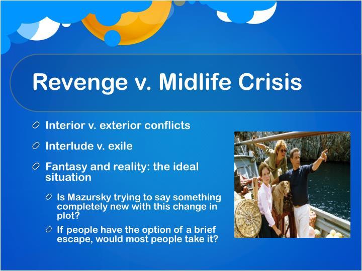 Revenge v. Midlife Crisis
