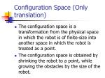 configuration space only translation