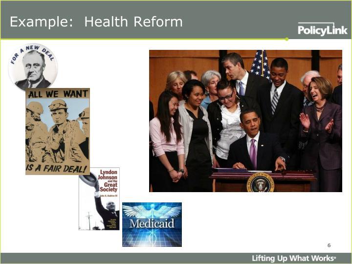 Example:  Health Reform