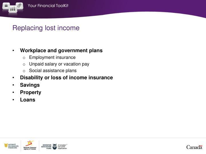 Replacing lost income