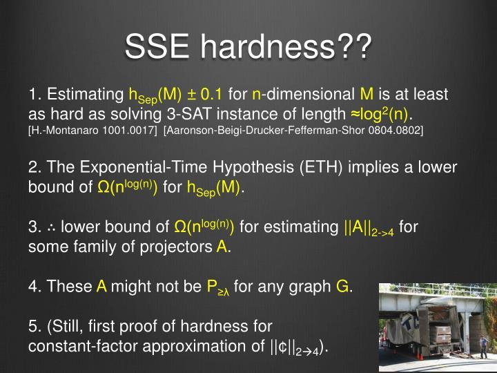 SSE hardness??