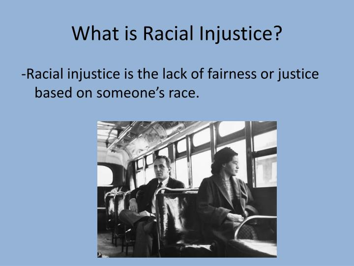 What is racial injustice