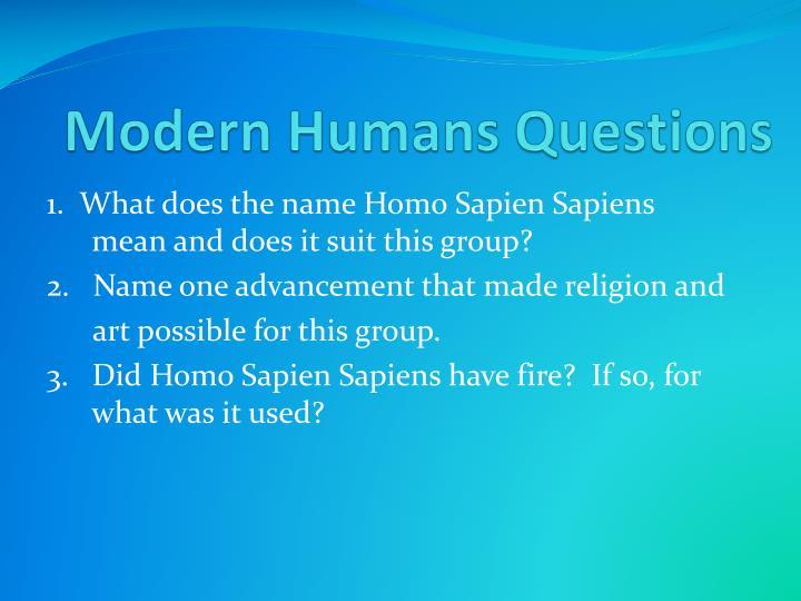 Modern Humans Questions