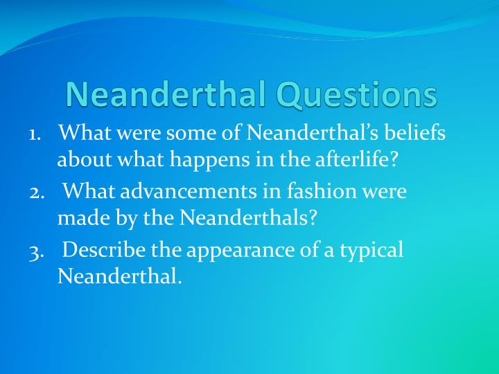 Neanderthal Questions