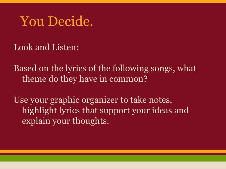 You Decide.