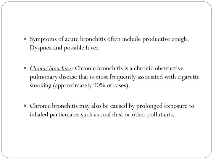 Symptoms of acute bronchitis often include productive cough,