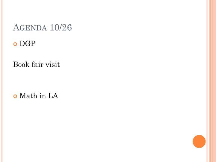 Agenda 10/26
