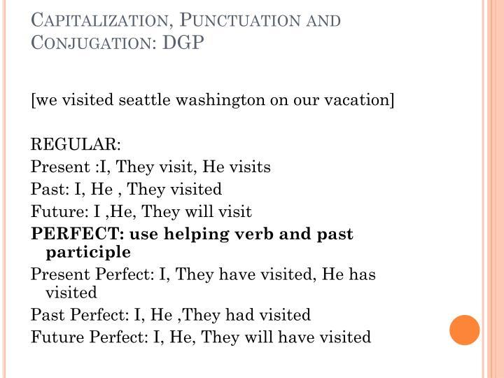 Capitalization, Punctuation and Conjugation: DGP