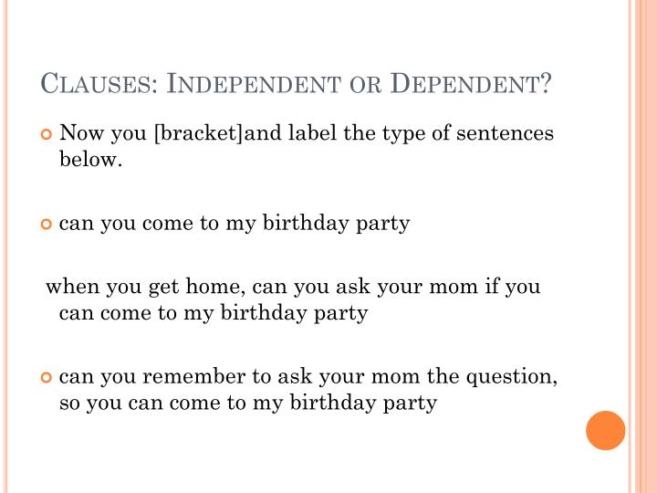 Clauses: Independent or Dependent?