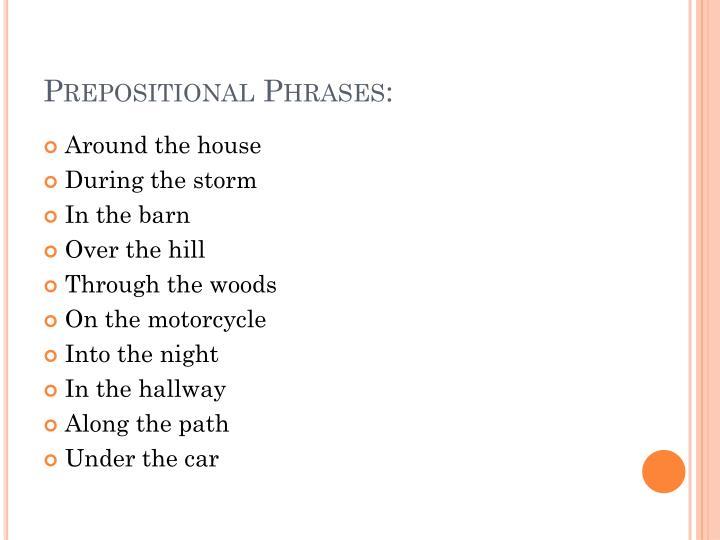 Prepositional Phrases: