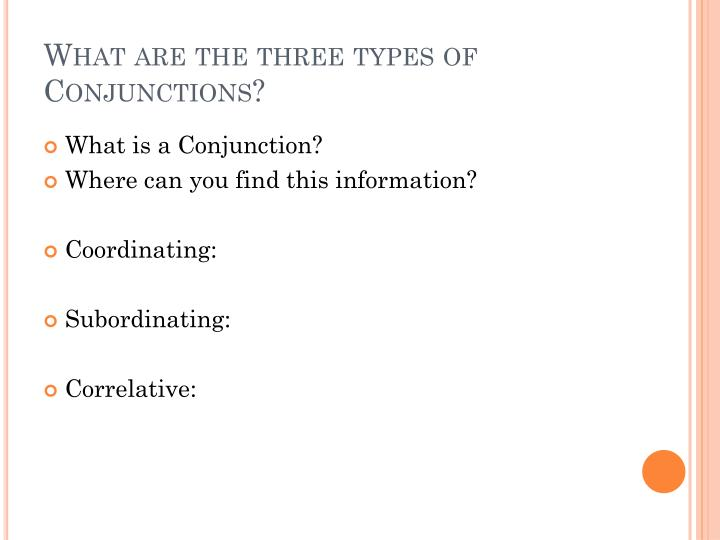What are the three types of Conjunctions?