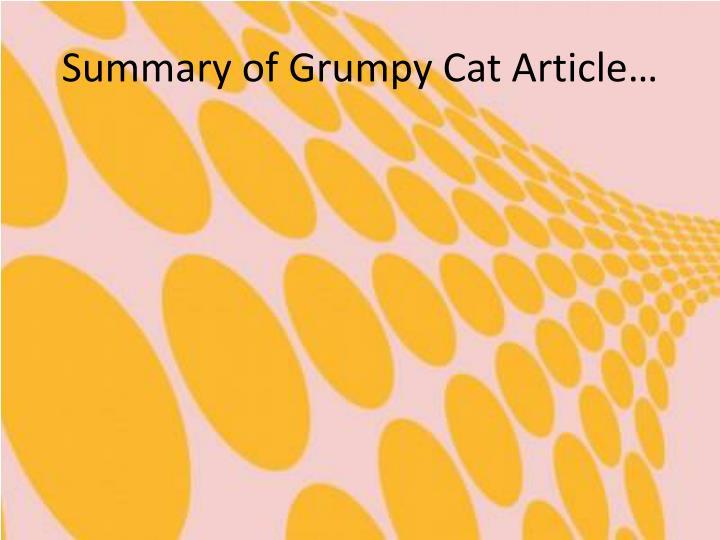 Summary of Grumpy Cat Article…