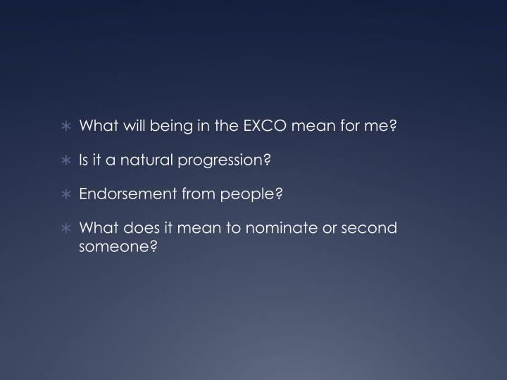 What will being in the EXCO mean for me?