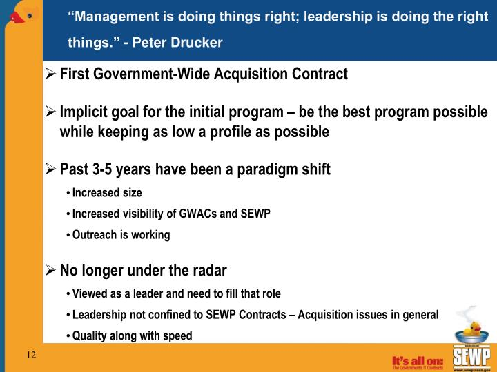 """""""Management is doing things right; leadership is doing the right things."""" - Peter Drucker"""