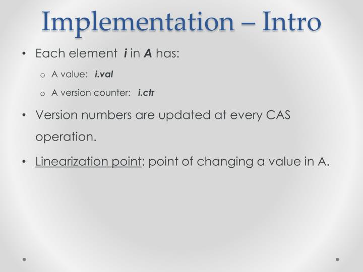 Implementation – Intro