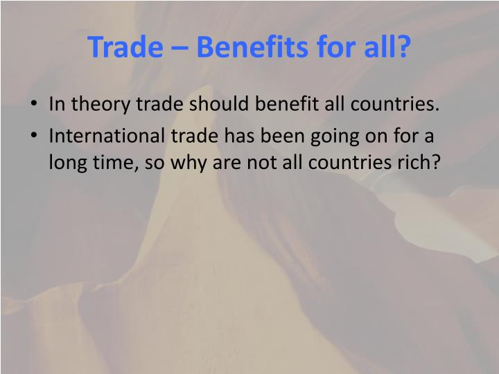 Trade – Benefits for all?