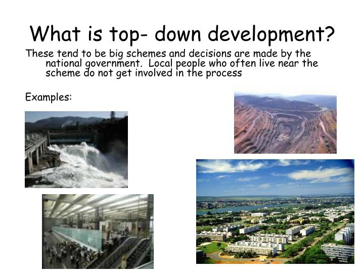 What is top- down development?