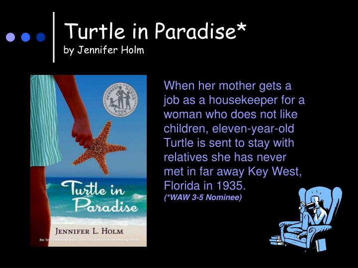 Turtle in Paradise*