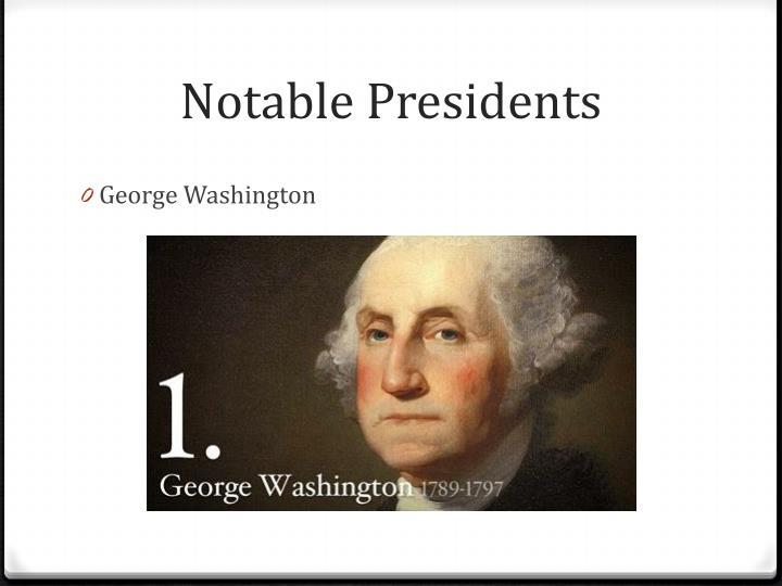 Notable Presidents
